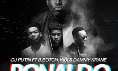 DJ Putin – Ronaldo ft. Dammy Krane, KiDi, B.Botch
