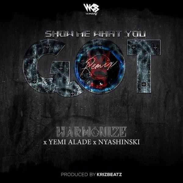 Harmonize – Show Me What You Got (Remix) ft. Yemi Alade, Nyashinski