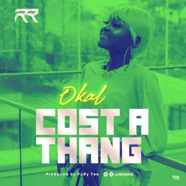 Okal - Cost A Thang