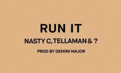 Nasty C, Tellaman – Run It