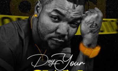 Oritse Femi – Dey Your Own