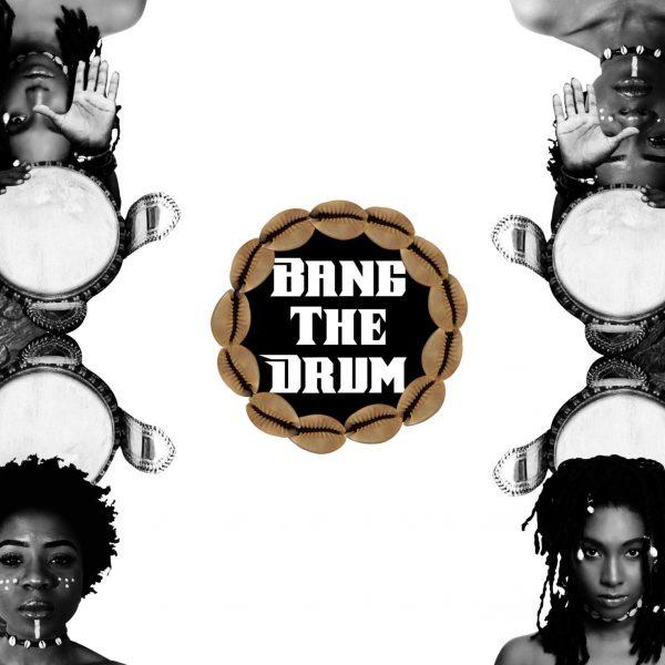 Preyé & Davina Oriakhi – Bang The Drum