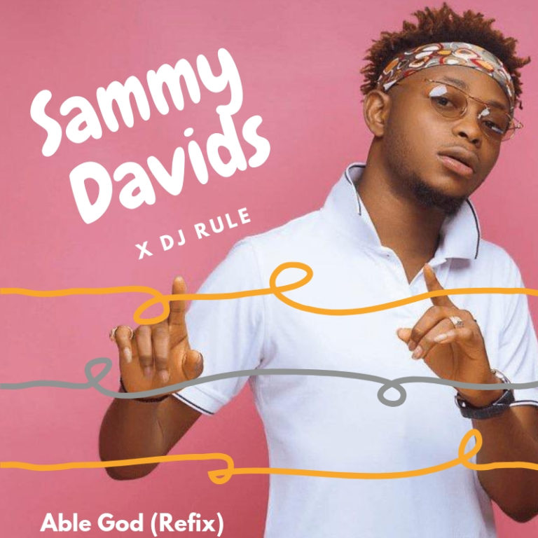 DOWNLOAD: Sammy Davids ft  DJ Rule – Able God (Refix) Mp3
