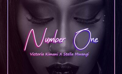 Victoria Kimani – Number One ft. Stella Mwangi