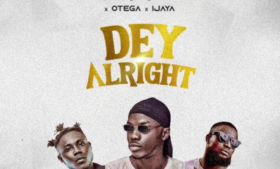 DJ Zeeez ft Otega & Ijaya - Dey Alright