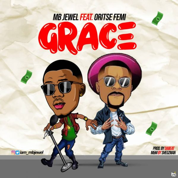 MB Jewel & Oritse Femi – Grace