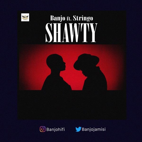 Banjo – Shawty ft. Stringo