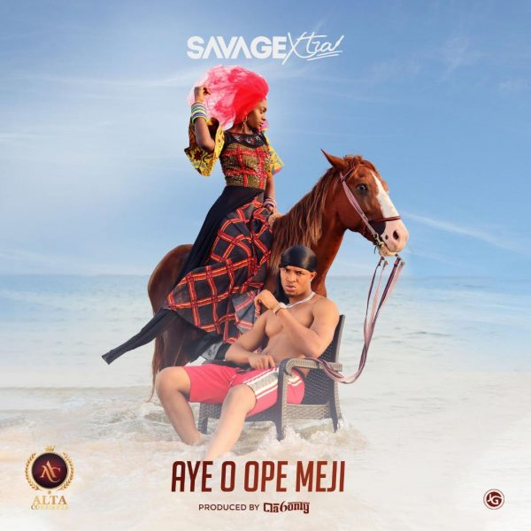 Savage Xtra - Aye O Opemeji